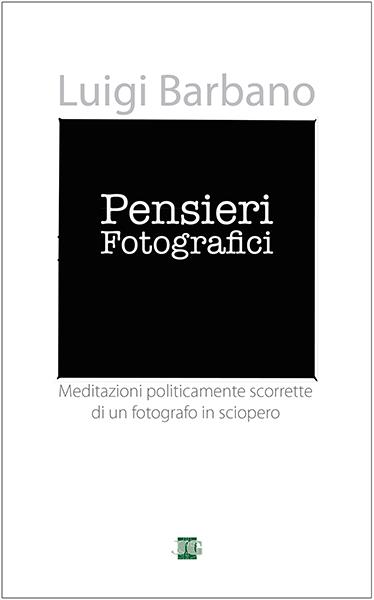 Pensieri Fotografici by Luigi Barbano